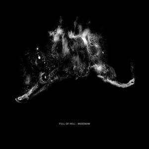 Full Of Hell: Full Of Hell & Merzbow – album review