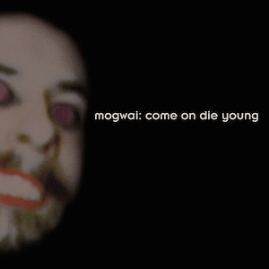 Mogwai's Come On Die Young to be re-released. More details and a stream of Ex Cowboy below.