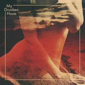 My Drunken Haze: My Drunken Haze – album review