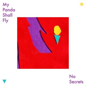 My Panda Shall Fly: No Secrets – EP review
