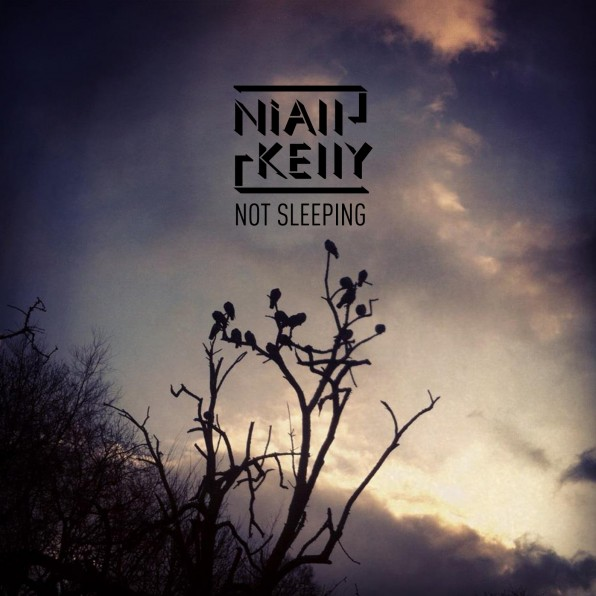 Niall Kelly: Not Sleeping – album review