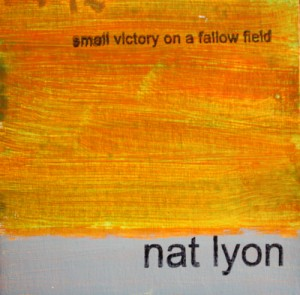 Nat Lyon: Small Victory On A Fallow Field – album review