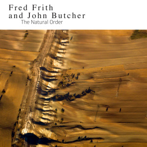 Fred Frith & John Butcher: The Natural Order – album review