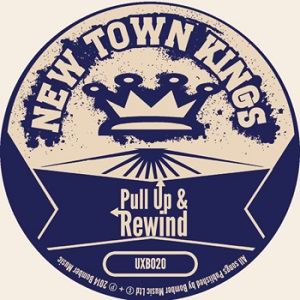 New Town Kings:– Pull Up & Rewind – EP review