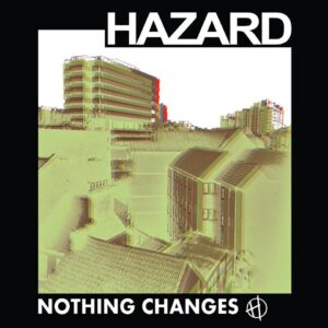 Hazard 'Nothing Changes' – album review