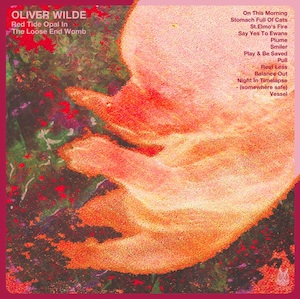Oliver Wilde: Red Tide Opal In The Loose End Womb – album review