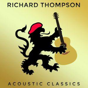 Richard Thompson: Acoustic Classics – album review