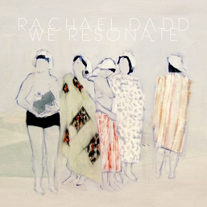Rachael Dadd: We Resonate – album review