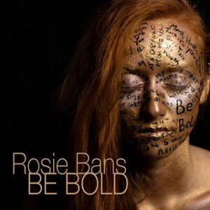 Rosie Bans: Be Bold – ep review