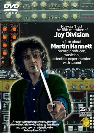 """""""He Wasn't Just The 5th Member Of Joy Division"""" – A film about Martin Hannett"""