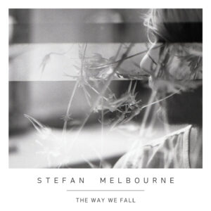Stefan Melbourne: The Way We Fall – EP review