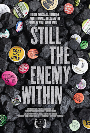 Still The Enemy Within: A new Documentary on the '84-'85 Miners Strike