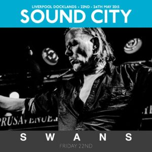 Swans confirmed for Liverpool Sound City Festival…