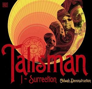Talisman: I-Surrection (Oldwah Deconstruction) – album review