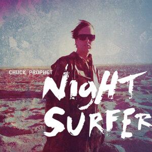 Chuck Prophet: Night Surfer – album review