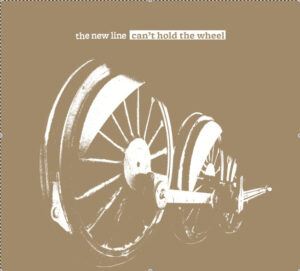 The New Line: Can't Hold The Wheel – album review