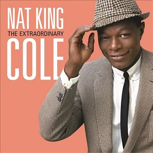 The Extraordinary Nat 'King' Cole – album review