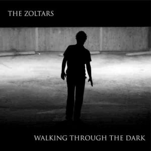 The Zoltars: Walking Through The Dark – album review