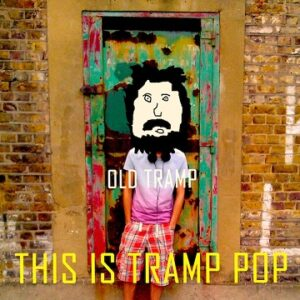 Old Tramp: This Is Tramp Pop – EP review