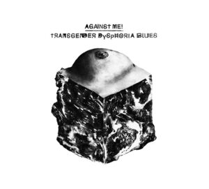 Against me stream new album Transgender Dysphoria Blues- their first album since lead singer Laura Jane Grace came out as a transgender woman