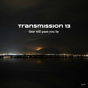 Transmission 13: Time Will Pass You By – album review