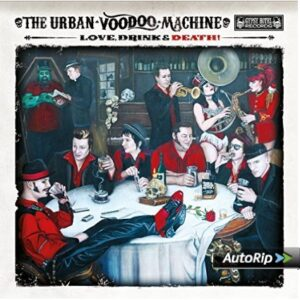 The Urban Voodoo Machine: Love, Drink And Death – album review