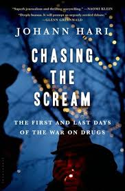'Chasing The Scream' Johann Hari – great book calls for rethink on the war on drugs
