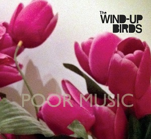 The Wind Up Birds: Poor Music – album review