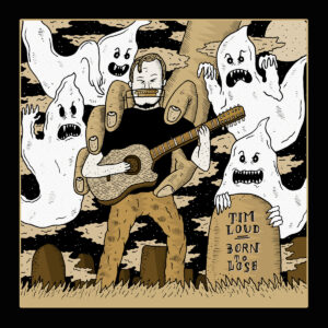 Tim Loud 'Born To Lose' – album review…