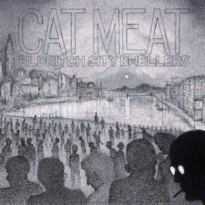 Cat Meat: Eldritch City Dwellers – album review