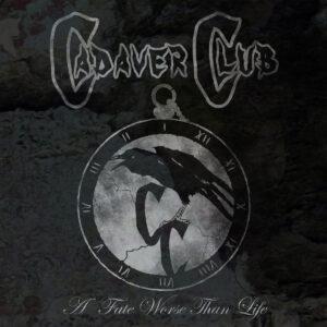 Cadaver Club: A Fate Worse Than Life – album review