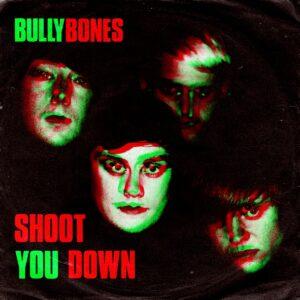 Bullybones: Shoot You Down – album review