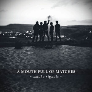 A Mouth Full Of Matches: Smoke Signals – ep review