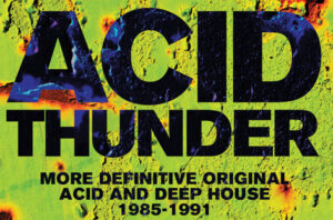 Various artists acid thunder more definitive original for Deep acid house