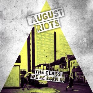 August Riots: The Class We're Born In: ep review
