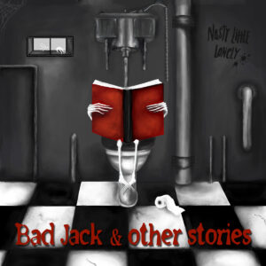 Nasty Little Lonely: Bad Jack and Other Stories – EP review