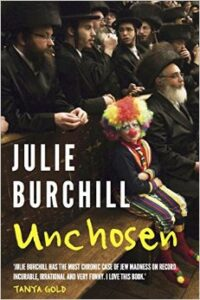Unchosen – The Memoirs of a Philo-Semite by Julie Burchill