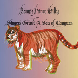 Bonnie Prince Billy: Singers Grave A Sea Of Tongues – album review