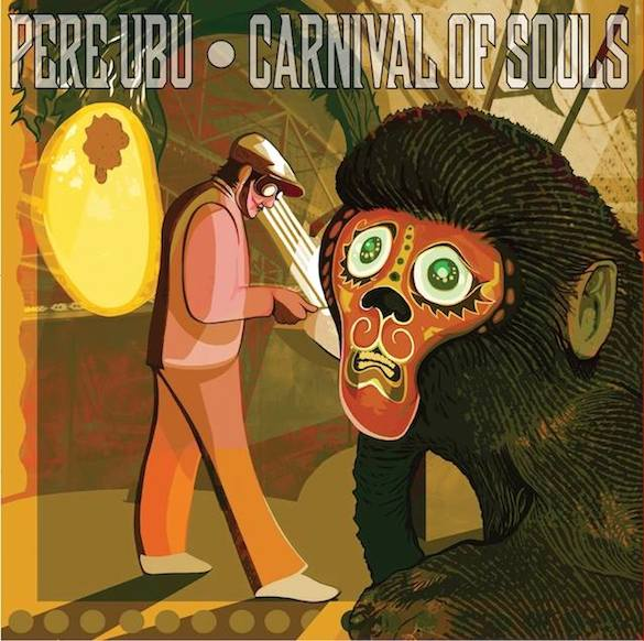 """Pere Ubu – New Album Carnival of Souls due for release in September – watch video for """"Road to Utah"""""""