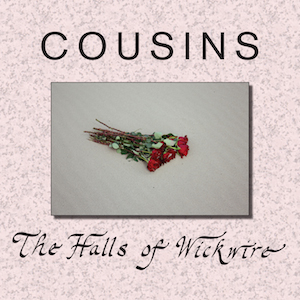 Cousins: The Halls of Wickwire – album review