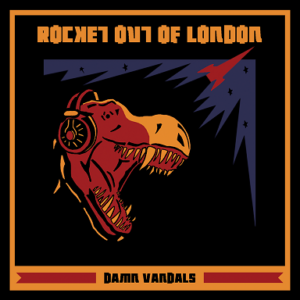 Damn Vandals: Rocket Out Of London – album review