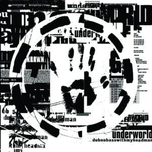 Underworld: Dubnobasswithmyheadman (20th Anniversary Edition) – album review