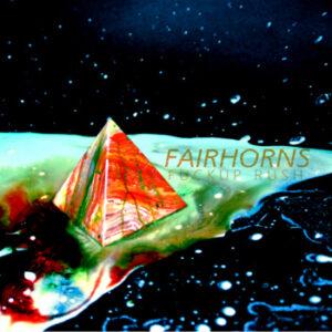 Fairhorns: FuckUp Rush – album review