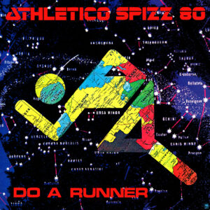 Athletico Spizz 80 announce 'Do A Runner' reissue with bonus album 'Spikey Dream Flowers'