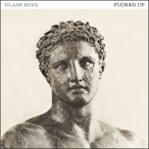 Fucked Up: Glass Boys – album review