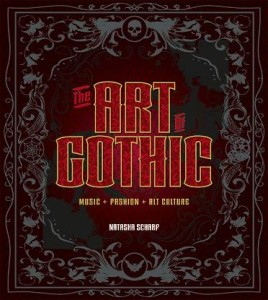 great looking new book on Goth – THE ART OF GOTHIC  MUSIC + FASHION + ALT CULTURE     By Natasha Scharf