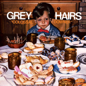 Grey Hairs: Colossal Downer – album review