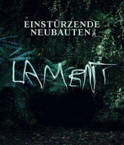 Einsturzende Neubauten ready 'Lament'