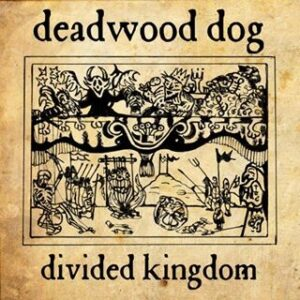 Deadwood Dog : 'Divided Kingdom' : CD review
