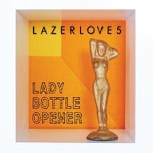 Lazerlove5: Lady Bottle Opener – album review